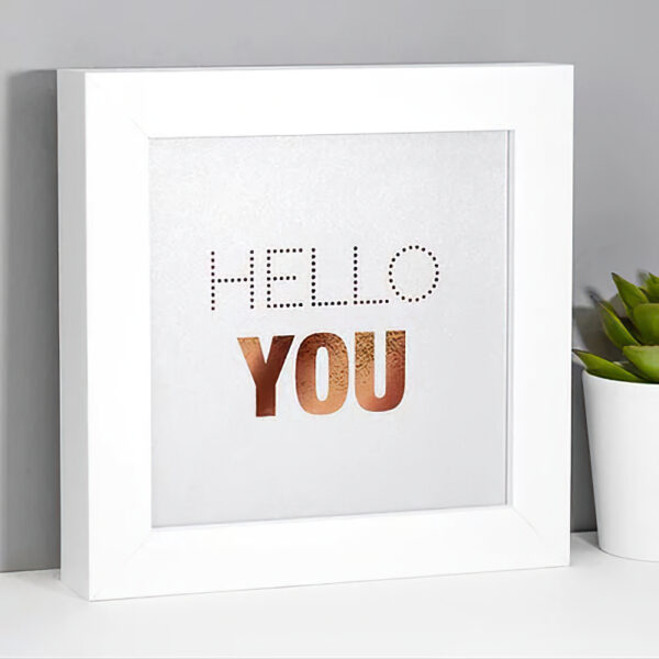 Hello You Framed Slogan