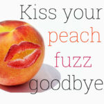 Peach Fuzz Slogan